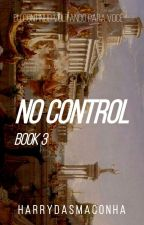 No Control - book 3 by harrydasmaconha
