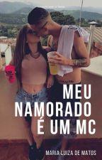 Meu Namorado É Um Mc  by MariaLuizaDeMatos