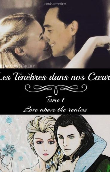 Les Ténèbres dans nos Cœurs / Tome 1 : Love above the realms