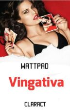 Vingativa [finalizada] by XX_carrot69_XX