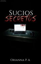 Sucios Secretos® {Pausada} by OriLigthwood