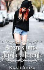 Apenas Uma Garota Diferente by Maenaah