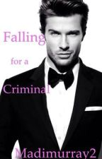 Falling for a Criminal by madimurray2