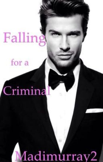 Falling for a Criminal