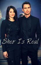 Sheo Is Real | Theo&Shailene by IVfourtrisVI