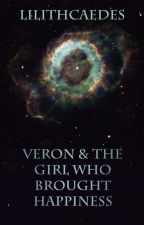 Veron and the girl who brought happiness by LilithCaedes