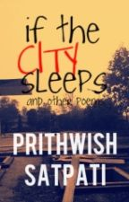 If the CITY sleeps and other poems by prithwish_satpati