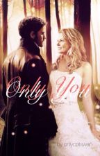 Only You (1) (CaptainSwan FanFic) by onlycptswan