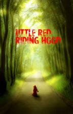Little Red Riding Hood [On Pause] by CammyHammer