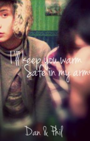I'll Keep You Warm, Safe In My Arms [Phan] by JustALostFlutterby
