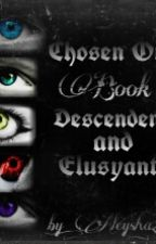 Chosen Ones: Descendents and Elusyants by aleysha2016