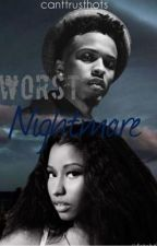 Worst Nightmare | Coming Soon | Not Nicki Minaj Fanfiction by CantTrustThots