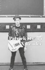Patrick stump x reader by RandomPeterickFandom