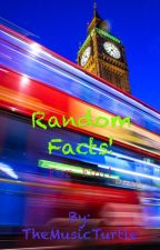 Random facts! by TheMusicTurtle