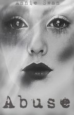 Abusive {Jason McCann} [Fanfic] by Anniebabyswag