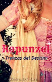 """Rapunzel, Trenzas del Destino [2do lugar en el concurso """"Crea Tu Mundo""""]"""
