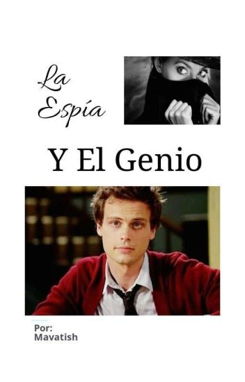 la espia y el genio (criminal minds - Spencer Reid)