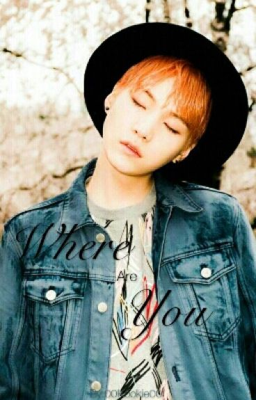 Where Are You? (Suga Fanfic) {Completed}
