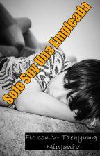 Solo Soy Una Empleada by MinJaniV