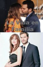 La Vida En Familia (FSOG) by latersgiu