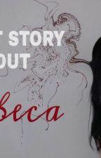 Secret Story About Rebeca by exterina