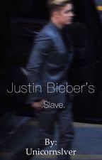 Justin Bieber's Sex slave by Unicornslver