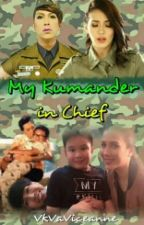 My Kumander in Chief by DAINTYVICERYLLE