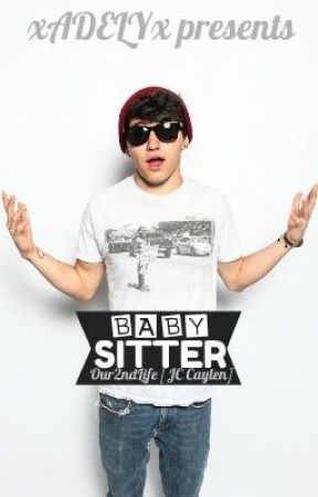 Babysitter ~ Our2ndLife Fan Fiction [JC Caylen] - Chapter ...