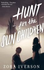 Hunt for the Sun Children by zoraiverson