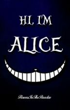 Hi, I'm Alice. by FlowersInTheParadise