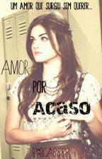 Amor por acaso by BCA8888