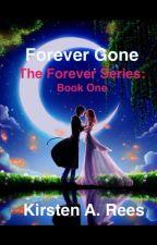 Forever Gone: Book One by SheDidSayIt