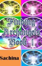 Finding Archangels 1 (Completed) by darkprincesshina