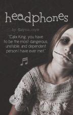 Headphones   An Original Story by alyssa_coyle