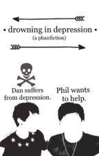 Drowning in Depression ➾ PhanFiction by Emilykliinee
