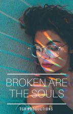 Broken Are The Souls: (#BWWM) by victoriabenett_