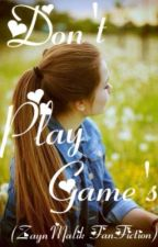 Don't Play Games(ZaynMalik FanFiction) by KaylaLeigh01