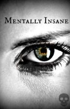 Mentally Insane (BxM) by Cerra101
