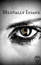 Mentally Insane (BxM) by Cerra101
