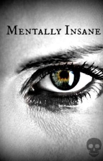 Mentally Insane (BxM)