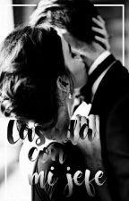 casada con mi jefe by -Dilex