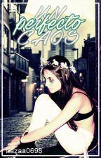 Un perfecto caos (en edición) by nazaa0698