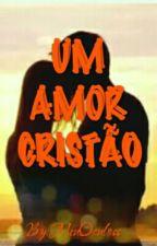 Um Amor Cristão by MeuOculoss