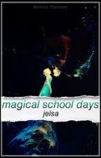 Magische Schulzeiten 💙 || Jelsa || Abgeschlossen by Jimins_Pipimann