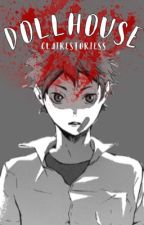 Dollhouse (Haikyuu/Tokyo Ghoul Crossover) by clairestoriess