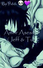 Amor Asesino (Jeff & Tu) by mikuxlen22