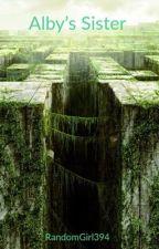 Alby's Sister(Fanfic Maze Runner) by RandomGirl394