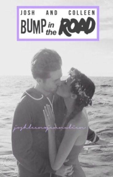 Bump In The Road: Josh & Colleen