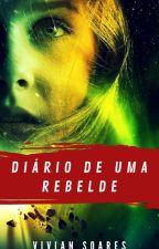 Diário de uma rebelde_Livro 2 by Vivi_Nks