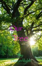 Our Tree by Dancerlilybb